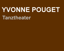 yvonne pouget - tanztheater